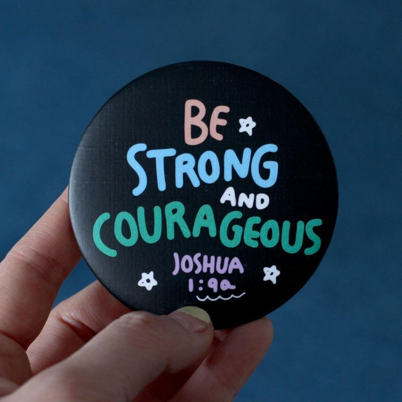 Be strong and courageous mirror