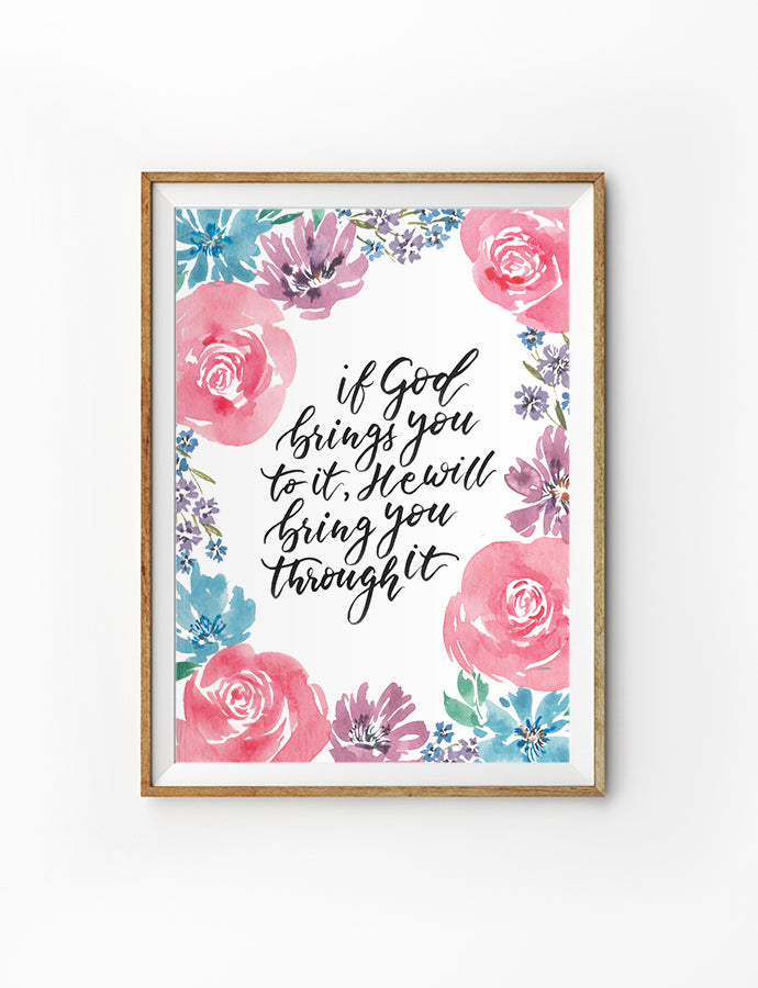 if God brings you through it, he will bring you through it. Beautiful watercolour floral poster. Roses and violets.