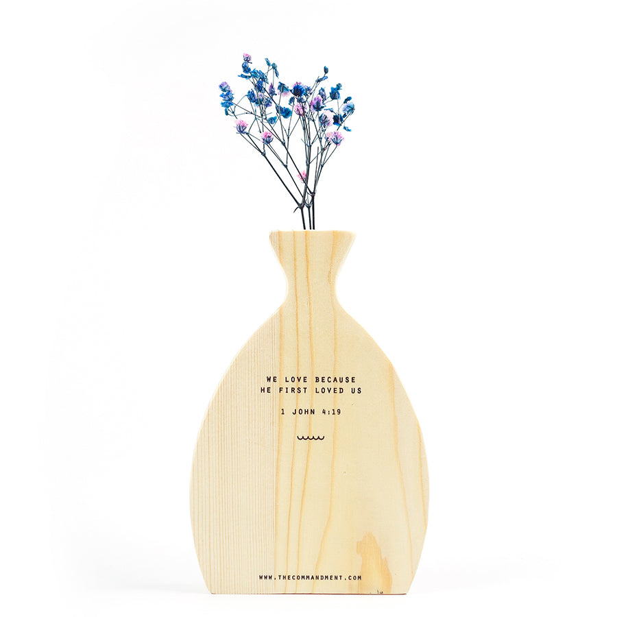 We Love Because He First Loved Us {Wooden Vase}