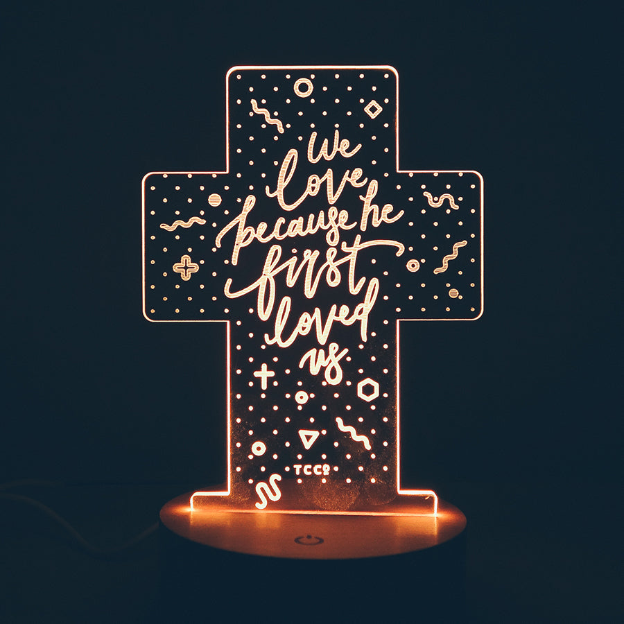 We Love Because He First Loved Us {Night Light}