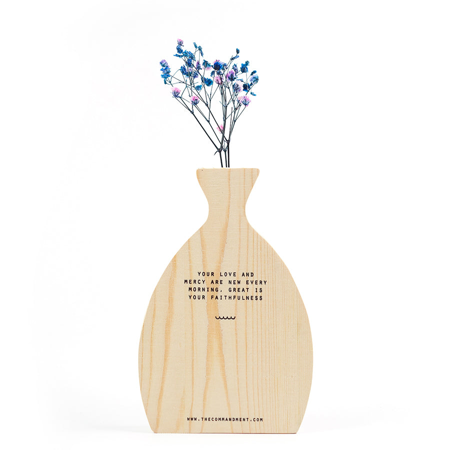 Wooden vase with the verse 'your love and mercy are new every morning; great is your faithfulness'.