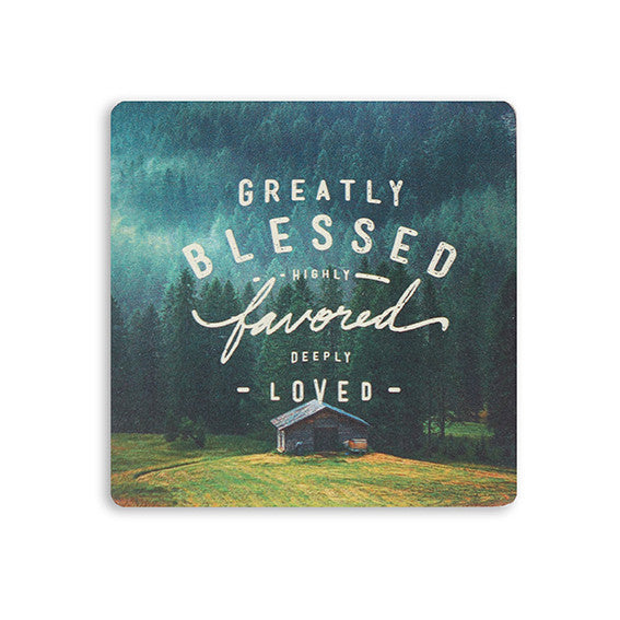 Coaster inspirational verse Greatly Blessed Highly Favored Deeply Loved