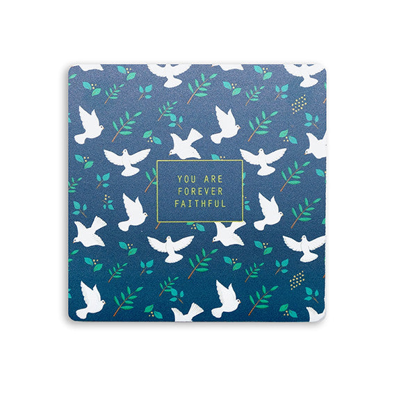 Dove coaster design You are forever faithful