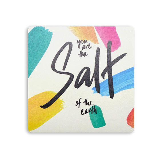 You are the salt of the earth coaster spiritual gifts