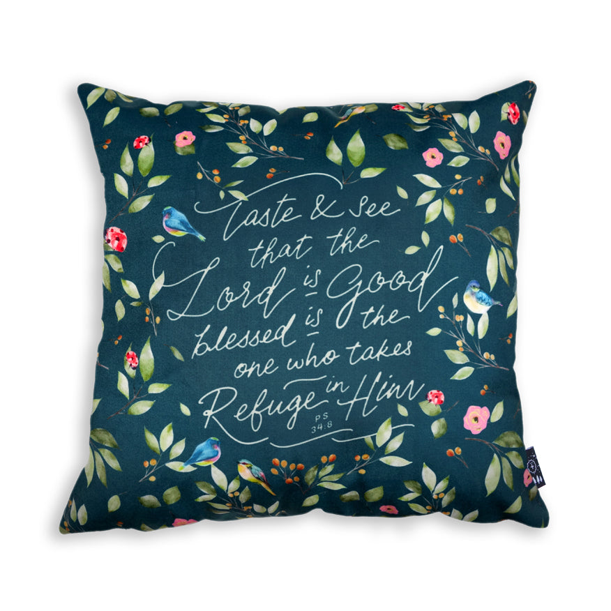 Premium 45cmx45cm pillow cover made of super soft velvet, dark green and garden colour theme. With hidden zip feature. Features Psalm 34:8. Taste and see that the LORD is good; blessed is the one who takes refuge in him