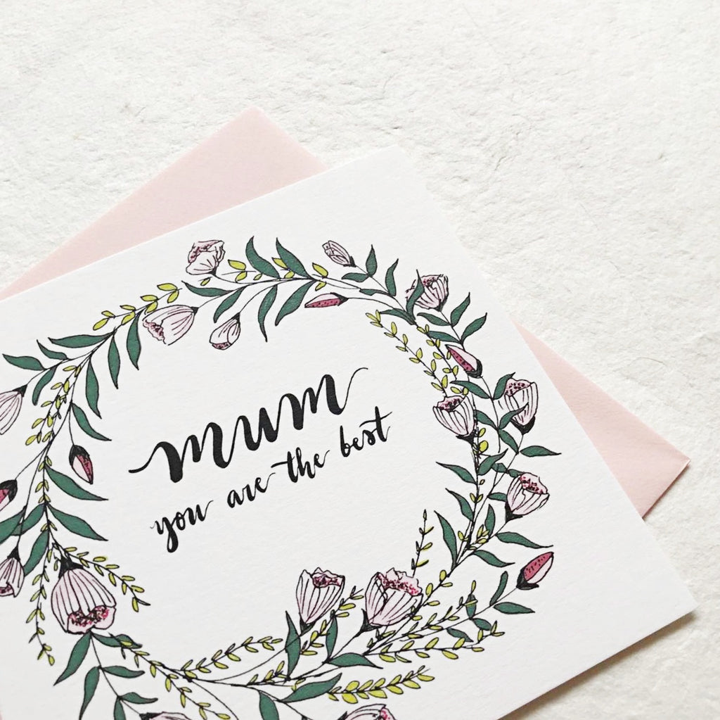 Mum You Are The Best | Greeting Cards