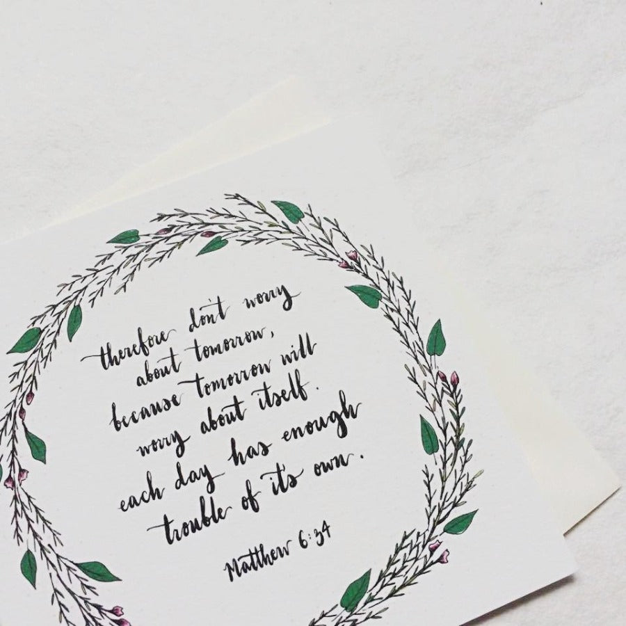 Therefore Don't Worry Matthew 6:34 | Greeting Cards