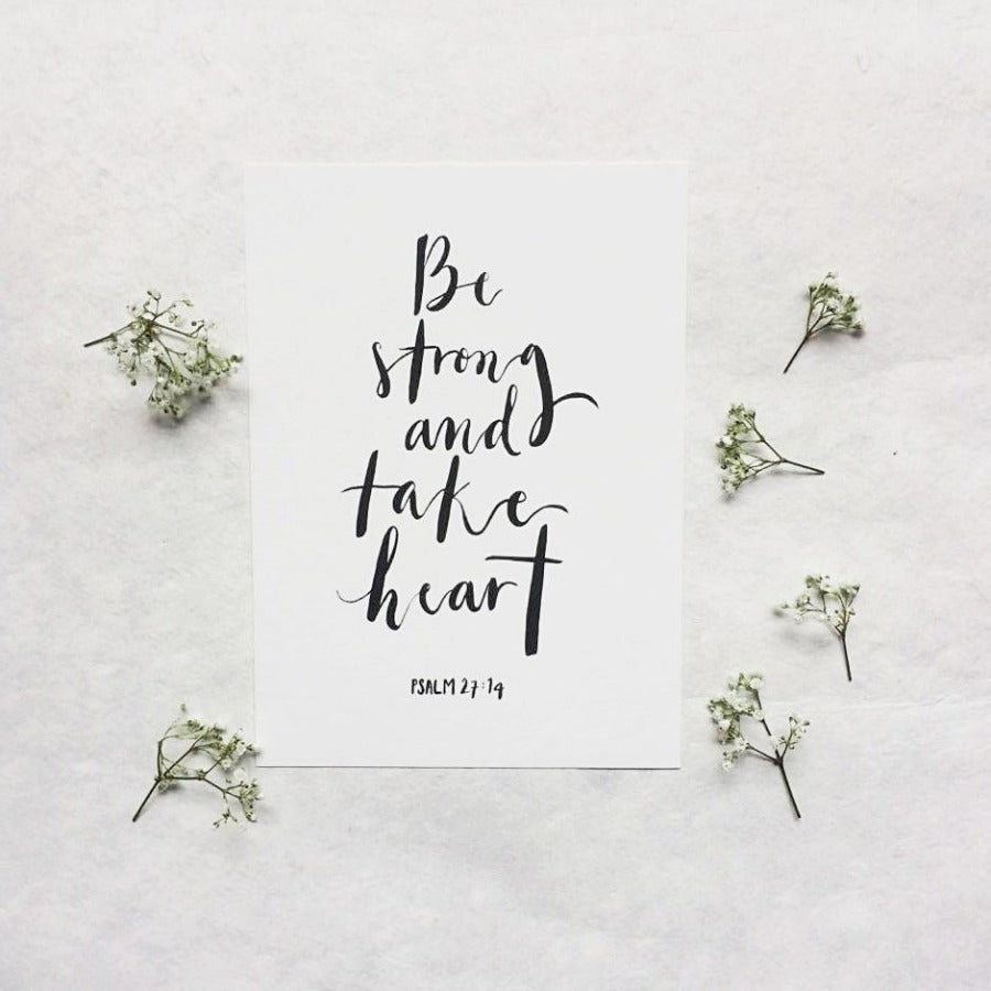 Be Strong and Take Heart | Artprints