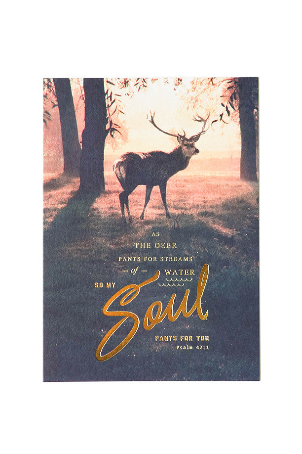 As the deer pants for streams of water so my soul pants for you christian verse card. Gold Stamp 250GSM Maple Paper Comes with envelope and plastic wrap Printed in Singapore