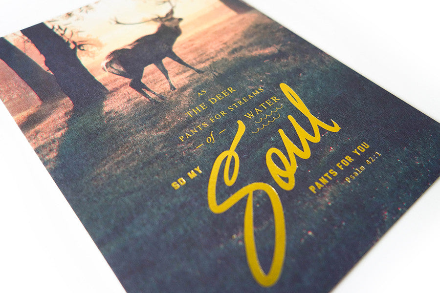 Close up of As the deer pants for streams of water so my soul pants for you christian verse card. Gold Stamp 250GSM Maple Paper Comes with envelope and plastic wrap Printed in Singapore
