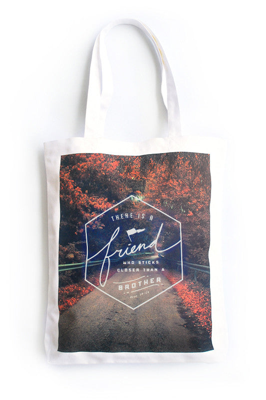 There is a Friend {Organic Tote}