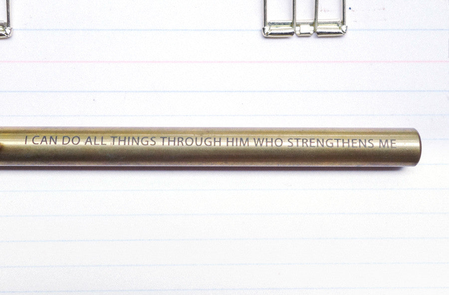 I can do all things through Christ who strengthens me Brass pen