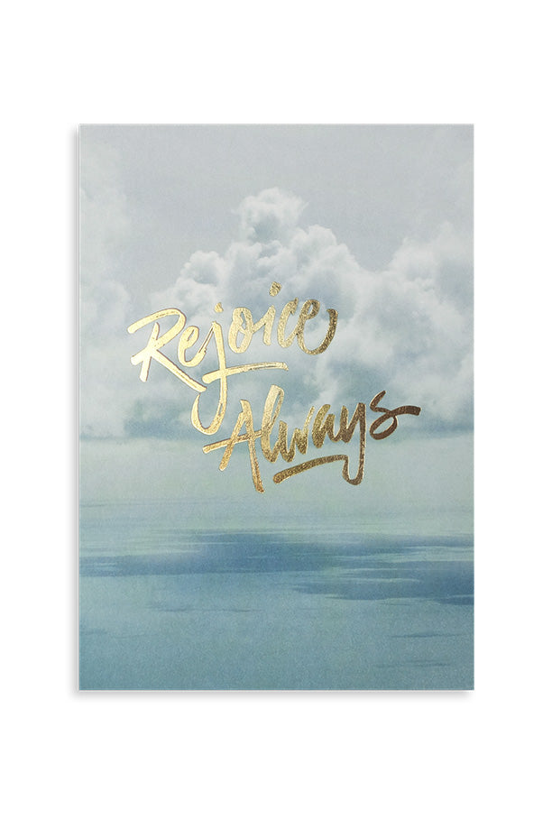 Rejoice always. Motivational Christian verse greeting card designed in collaboration with Ian Barnard and The Commandment Co.