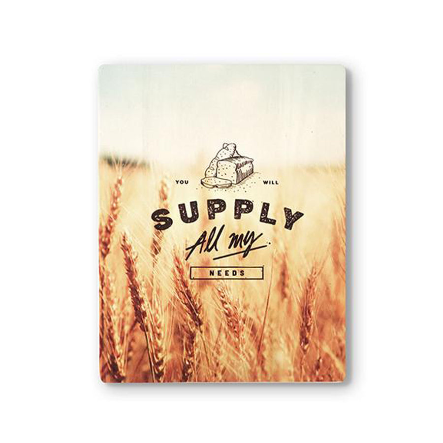 motivational bible verse 'You will supply all my needs' on wheat background digitally printed on 16cmx20cm quality pine wood.