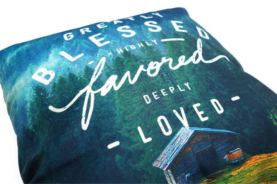 Greatly Blessed, Highly Favored, Deeply Loved {Cushion Cover}