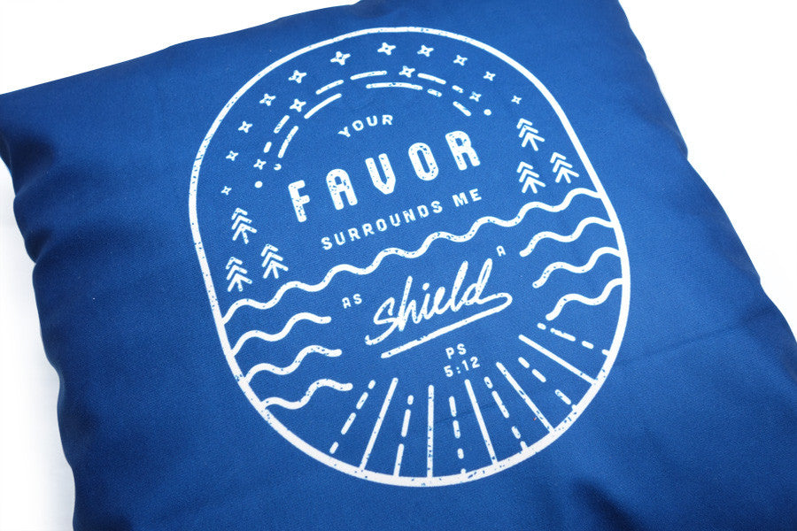 Your favor surrounds me as a shield {Cushion Cover}