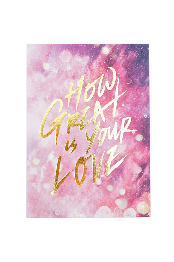 Christian verse greeting card (Paper Size A6, 300GSM Paper, Printed in Singapore) design: How great is your love. Background: Pink glitter, sparkles, lights