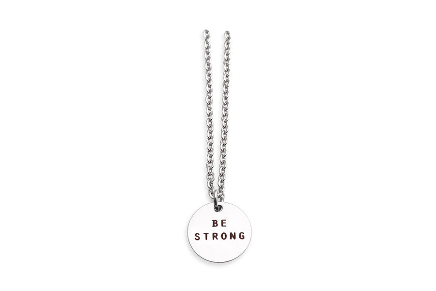 Circle Pendant Necklace Be Strong Wear Your Reminder Daily