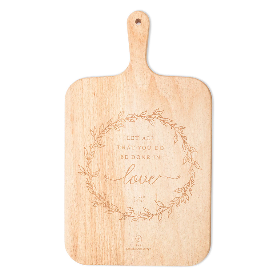 Let All That You Do Be Done In Love {Wooden Cutting Board}