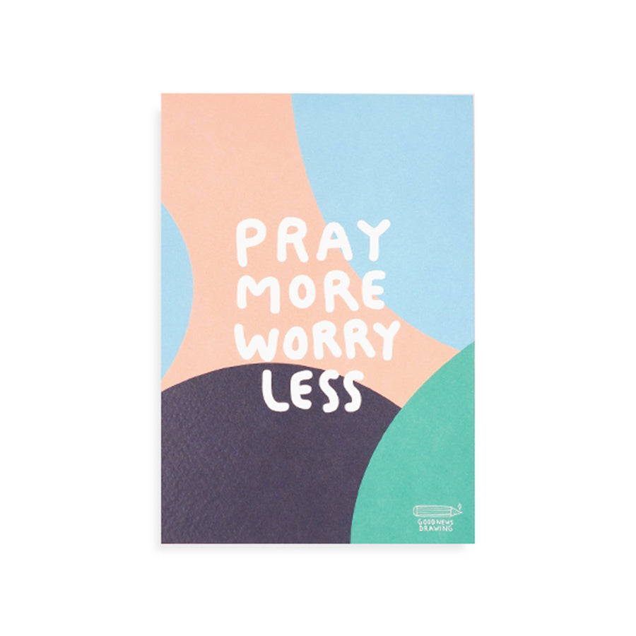 Pray More Worry Less {Postcard}