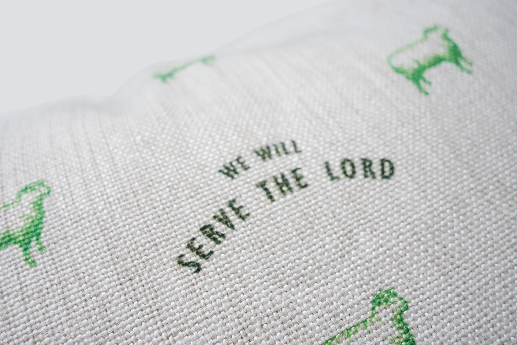 We Will Serve The Lord v2 {Cushion Cover}