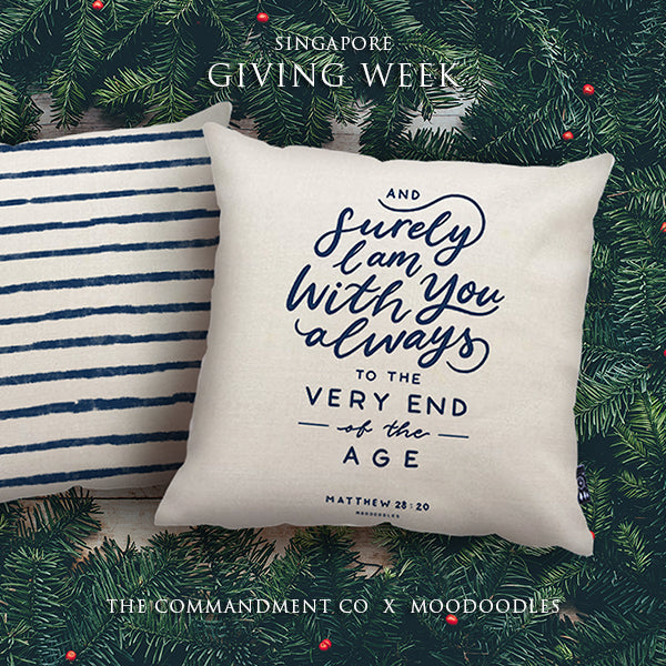 Everyone love cushion covers! They can easily comfort you with its soft feel and comfort messages and then all is well in the world. Features Matthew 28:20. Premium 45cmx45cm white pillow cover made of cotton linen. With hidden zip feature.