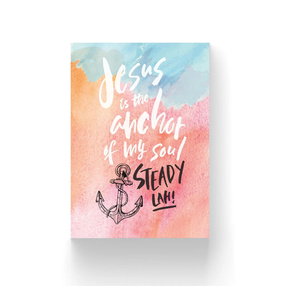 Jesus is the anchor of my soul. Steady Lah! Christian bible verse Singlish greeting card. Encouragement and assurance.