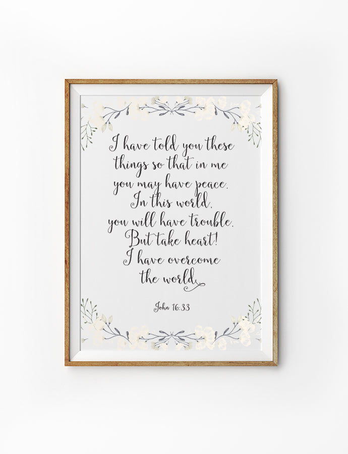 Poster featuring beautiful typography bible verses with prairie designs 'I have told you these things so that in me you have peace'. 200GSM paper, available in A3,A4 size.