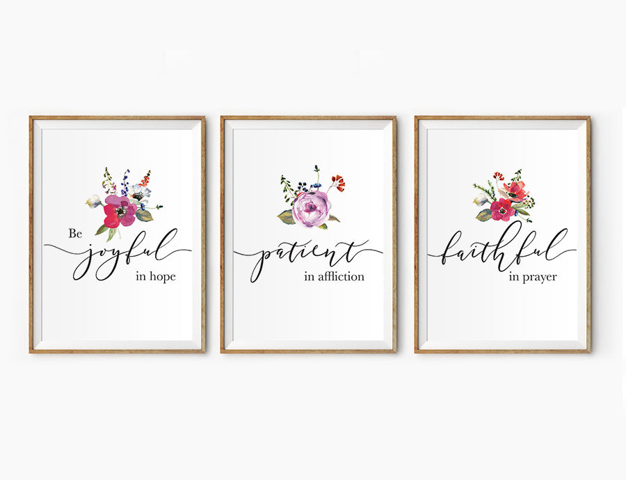3 Posters featuring beautiful typography bible verses with flowers designs 'Be joyful in hope, patient in affliction, faithful in prayer'. 200GSM paper, available in A3,A4 size.