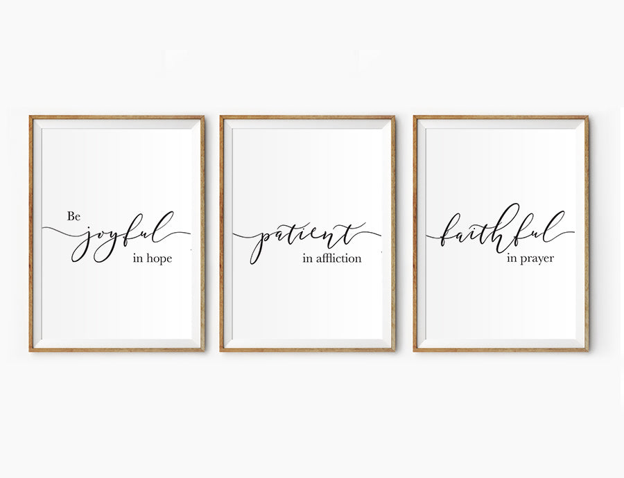 3 Posters featuring beautiful typography bible verses 'Be joyful in hope, patient in affliction, faithful in prayer'. 200GSM paper, available in A3,A4 size.