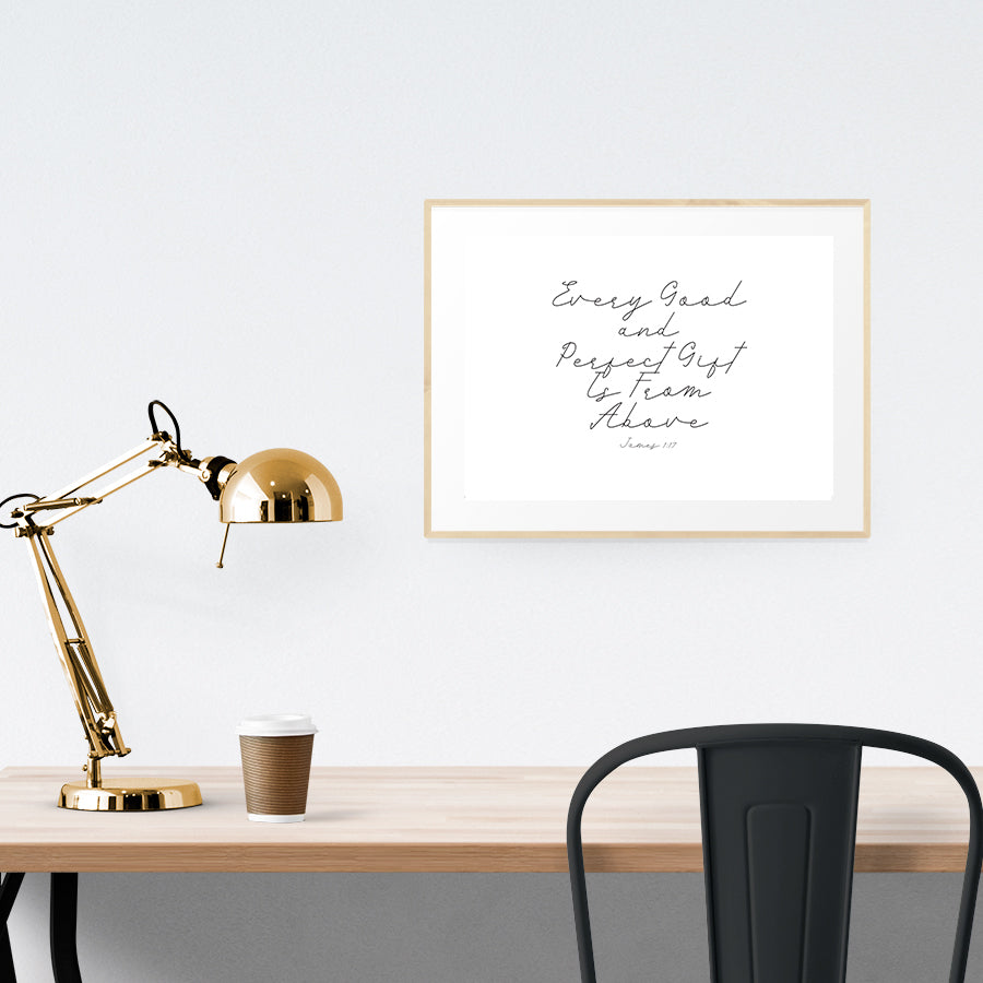 Poster featuring typography bible verses 'Every good and perfect gift is from above' is hung on the wall in a gold photo frame. 200GSM paper, available in A3,A4 size. Landscape poster, great home decor ideas