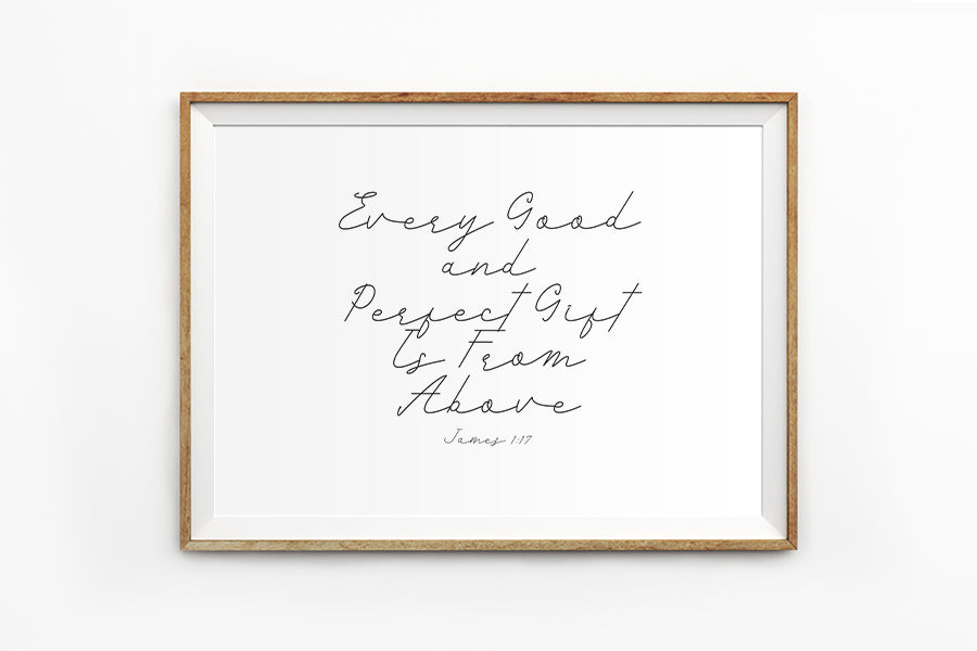 Poster featuring typography bible verses 'Every good and perfect gift is from above' is hung on the wall in a gold photo frame. 200GSM paper, available in A3,A4 size.