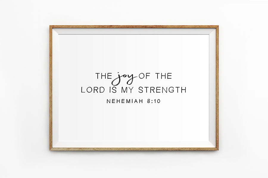 Poster featuring beautiful typography bible verses with brushstrokes designs 'The joy of the Lord is my strength'. 200GSM paper, available in A3,A4 size.
