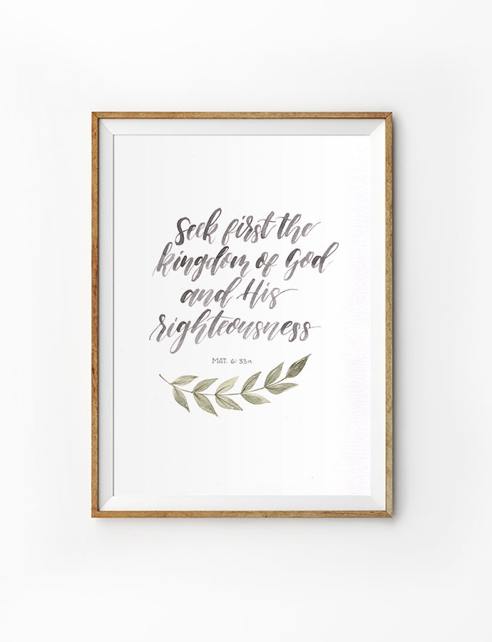 Poster featuring beautiful typography bible verses with sprigs designs. 'Seek first the Kingdom of God and his Righteousness'. 200GSM paper, available in A3,A4 size.