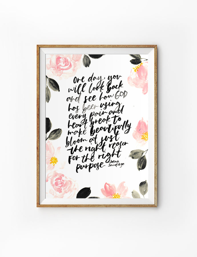 Poster featuring beautiful typography bible verses with roses designs. 'One day, you will look back and see how God has been using every pain and heart break to make beautiful bloom at just the right reason for the right purpose'. 200GSM paper, available in A3,A4 size.