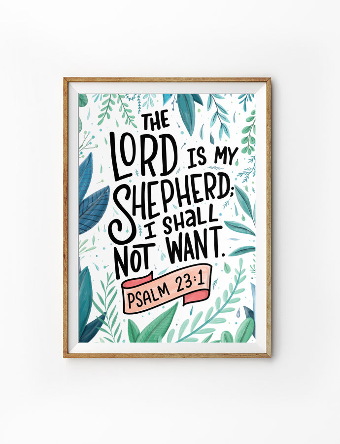 Poster featuring beautiful typography bible verses with foliage designs 'The Lord is my shepherd I shall not want'. 200GSM paper, available in A3,A4 size.