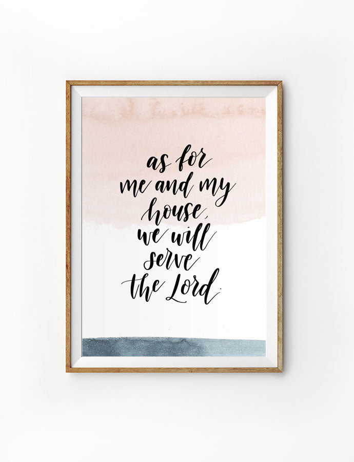 Poster featuring beautiful typography bible verses with ombre designs. 'As for me and my whole family, we will serve the Lord'. 200GSM paper, available in A3,A4 size.