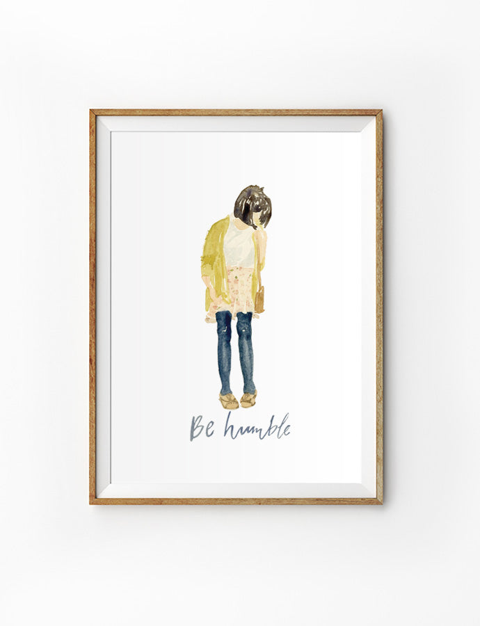 "A painting of a girl looking down at wording ""Be humble"". On 200GSM paper. Available in A3 or A4."