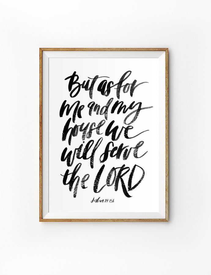 Posters featuring beautiful typography Bible verse quote. 'But as for me and my house, we will serve the Lord'. 200GSM paper, available in A3,A4 size.