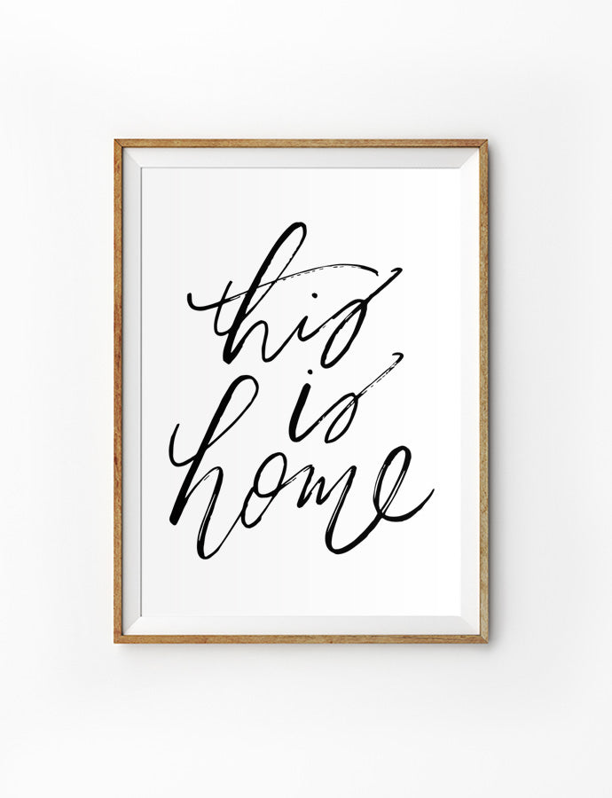 Posters featuring beautiful typography inspirational quote. 'This is home'. 200GSM paper, available in A3,A4 size.