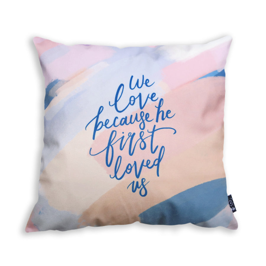 Premium 45cmx45cm pillow cover made of thick super soft velvet,  pastel swatches designs. With hidden zip feature. Features verse 'We love because he first loved us'.
