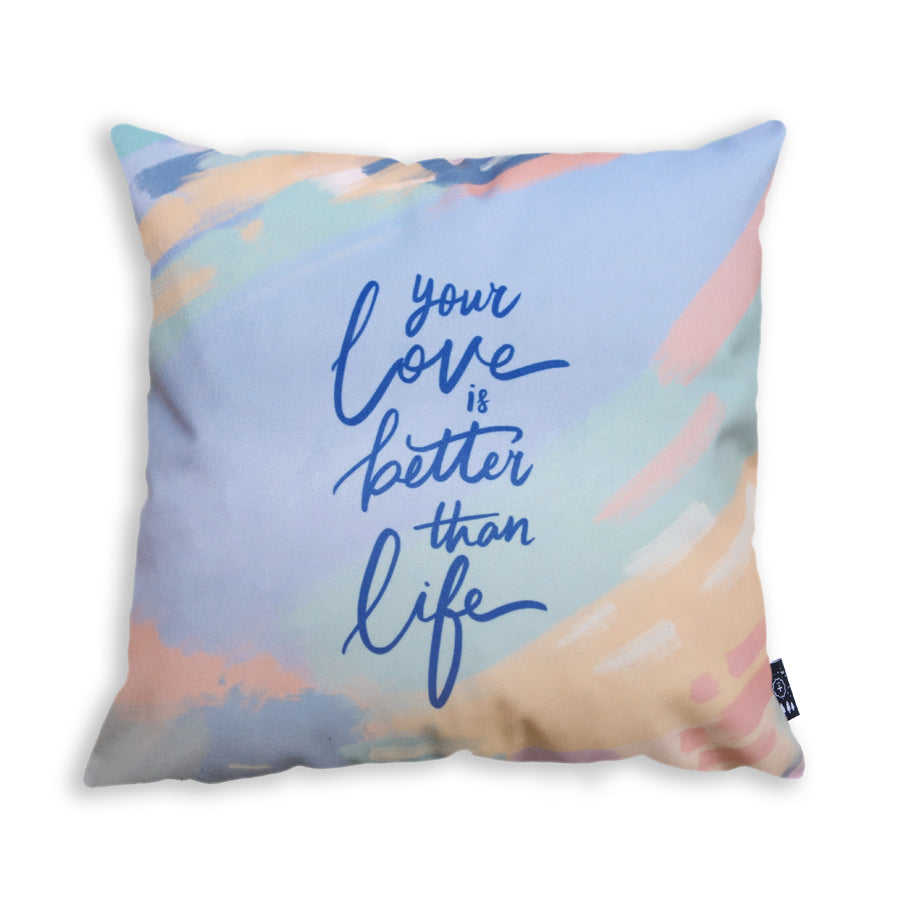 Better Than Life {Cushion Cover}