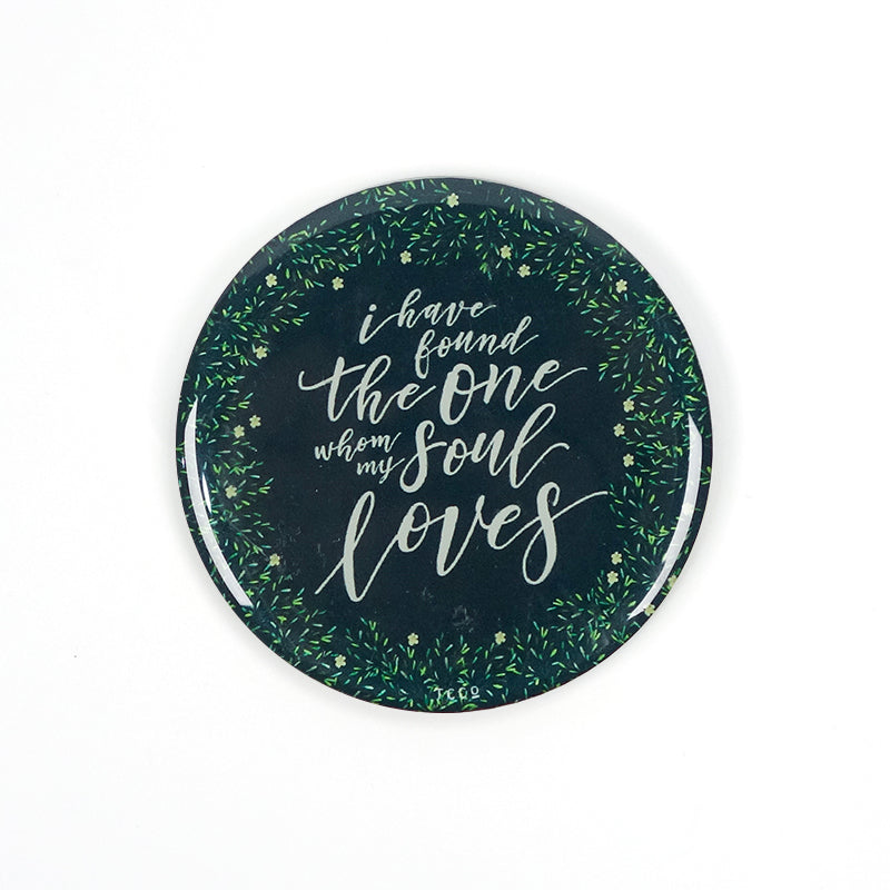 "5.5 cm diameter circular Acrylic fridge magnet with bible verse ""I have found the one whom my soul loves"" on brush swatches background."