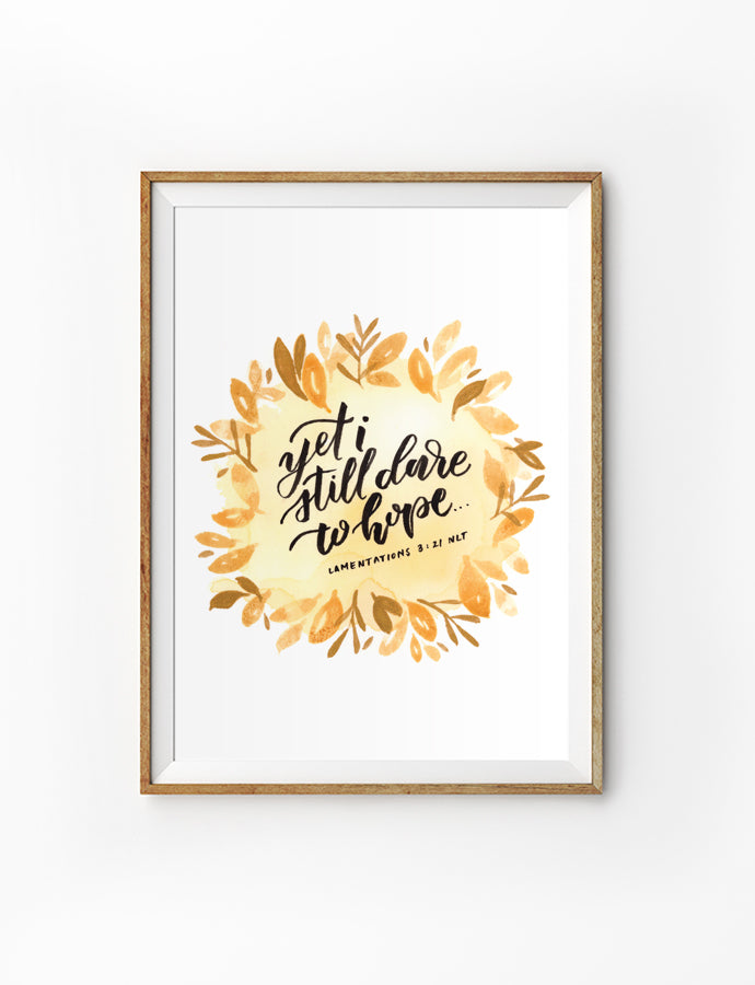 "Poster with inspirational bible verse ""yet I still dare to hope"" in the centre of a brown wreath resembling autumn. Inspirational messages. Hopeful messages."