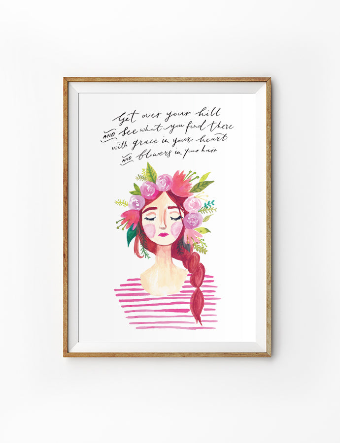 Poster featuring motivational verse for girls and bloom lady 4 Hannah. Colour theme pink. Get over your hill and see what you find thre with grace in your heart and flowers in your hair.