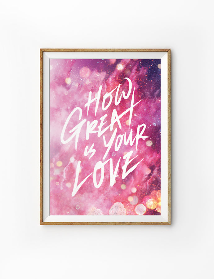 Poster featuring beautiful typography bible verses with pink glitter designs 'How great is your love' is hung on the wall in a gold photo frame'. 200GSM paper, available in A3,A4 size.