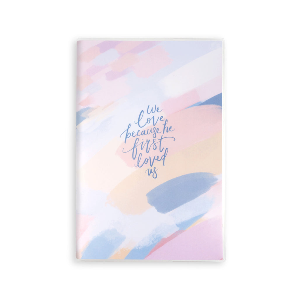 We Love Because He First Loved Us {A5 Notebook}