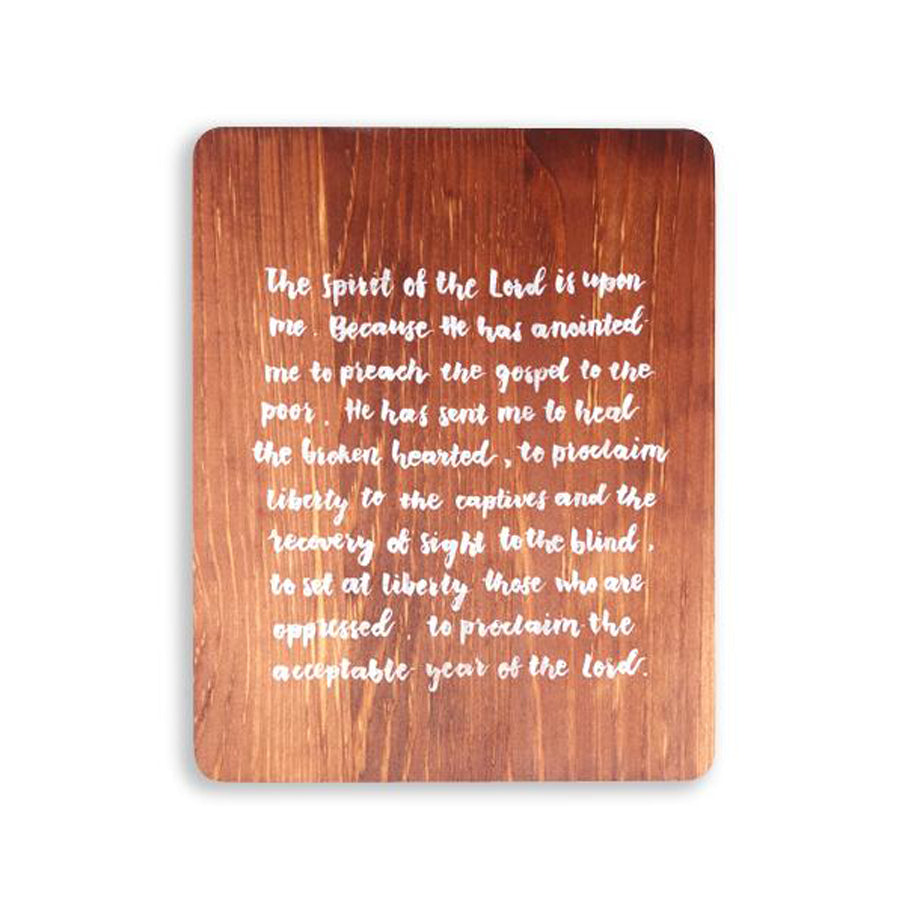 Luke 4:18-19 digitally printed on 16cmx20cm quality pine wood.