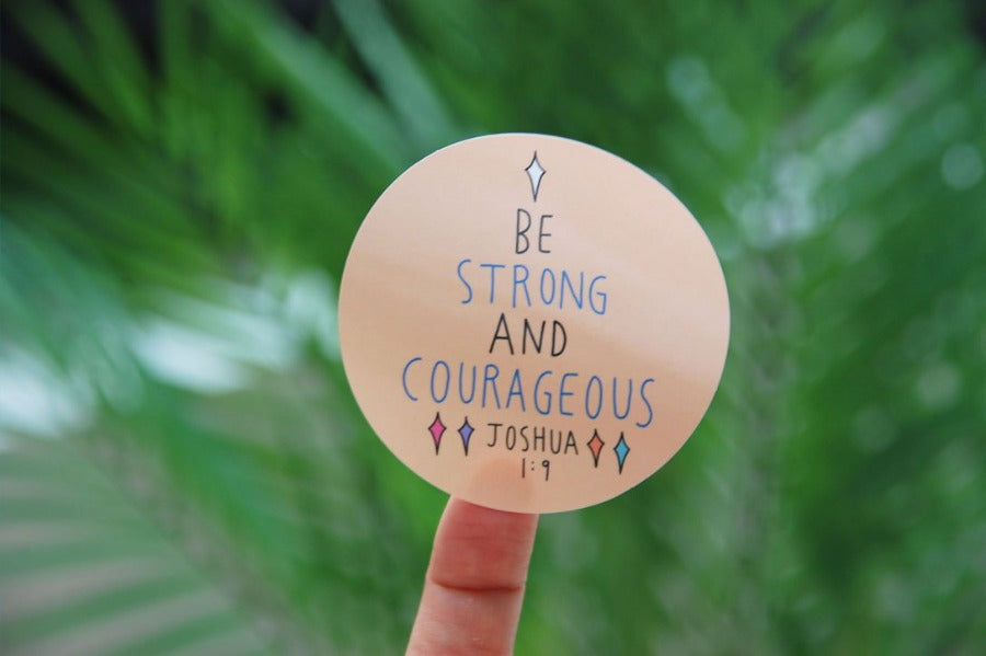 Be strong and courageous Joshua 9:1 sticker