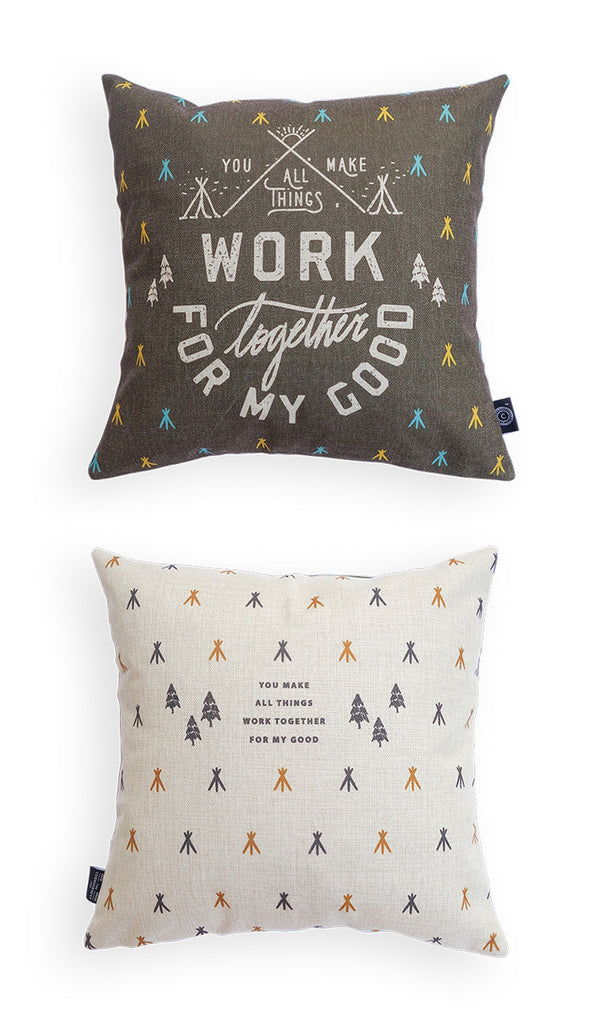 You Make All Things Work Together For My Good {Cushion Cover}